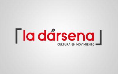 Nueva campaña integral para La Dársena, Cultura en Movimiento